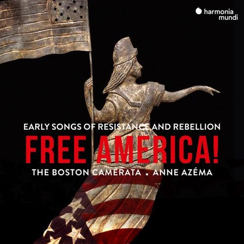 Free America! von The Boston Camerata