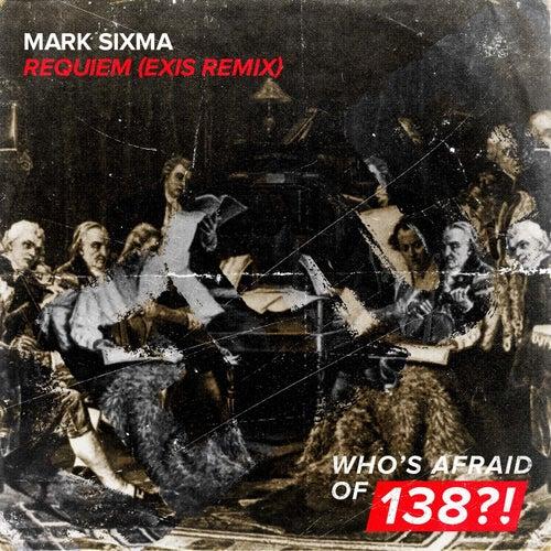Requiem (Exis Remix) von Mark Sixma