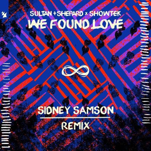 We Found Love (Sidney Samson Remix) by Sultan + Shepard