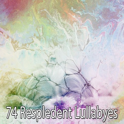 74 Respledent Lullabyes by Relaxing Spa Music