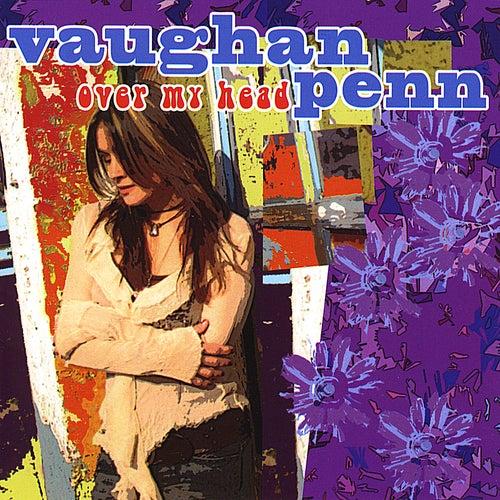 Over My Head de Vaughan Penn