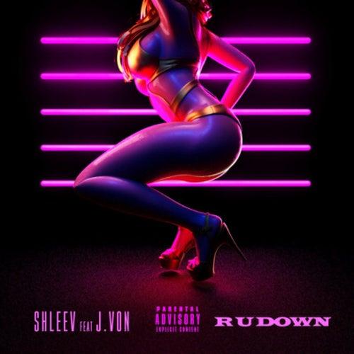 R U Down by ShleeV