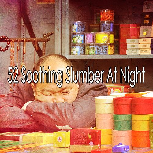 52 Soothing Slumber at Night von Best Relaxing SPA Music
