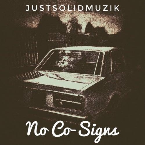 No Co-Signs by JustSolidMuzik