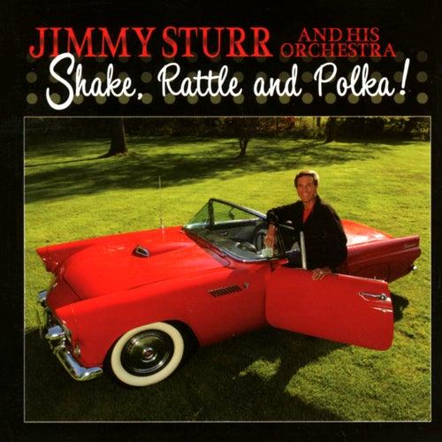 Shake, Rattle And Polka! de Jimmy Sturr