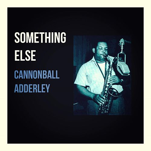 Something Else de Cannonball Adderley
