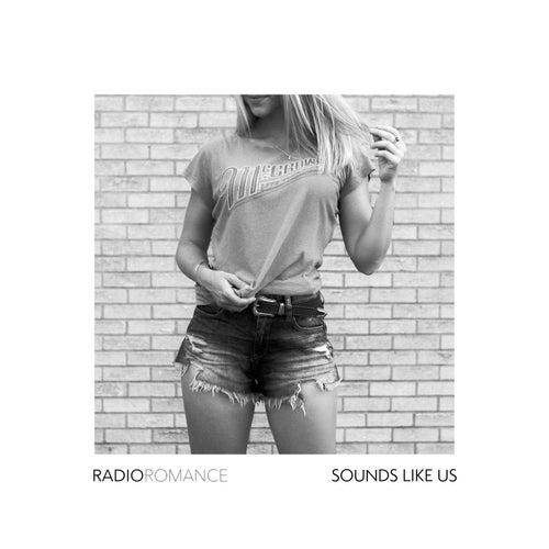 Sounds Like Us by Radio Romance