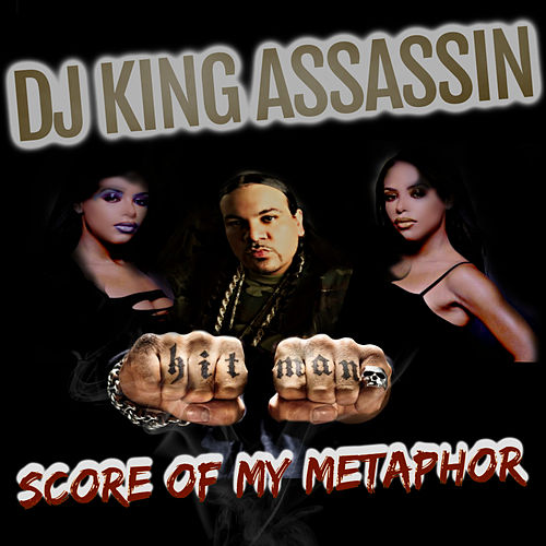 Score Of My Metaphor de Dj King Assassin