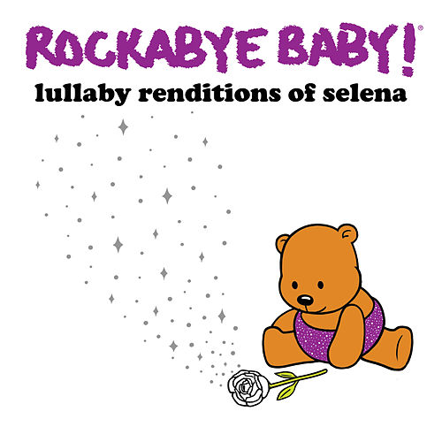 Lullaby Renditions of Selena de Rockabye Baby!