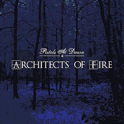 Architects Of Fire by Pistols At Dawn
