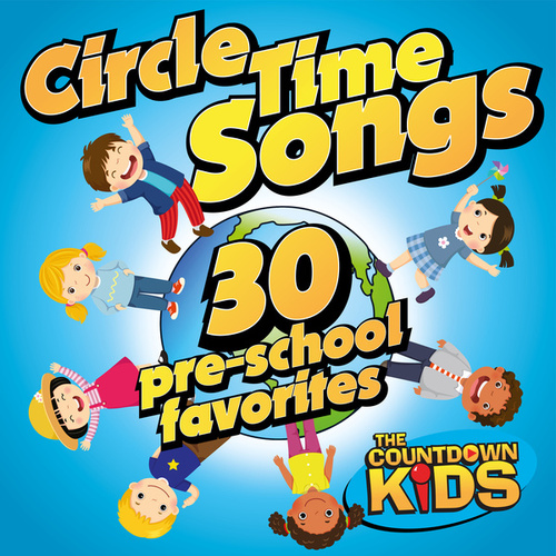 Circle Time Songs: 30 Pre-school Favorites von The Countdown Kids