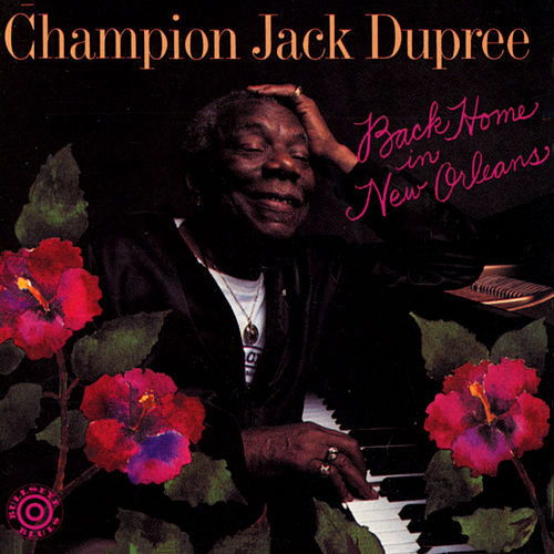 Back Home In New Orleans de Champion Jack Dupree