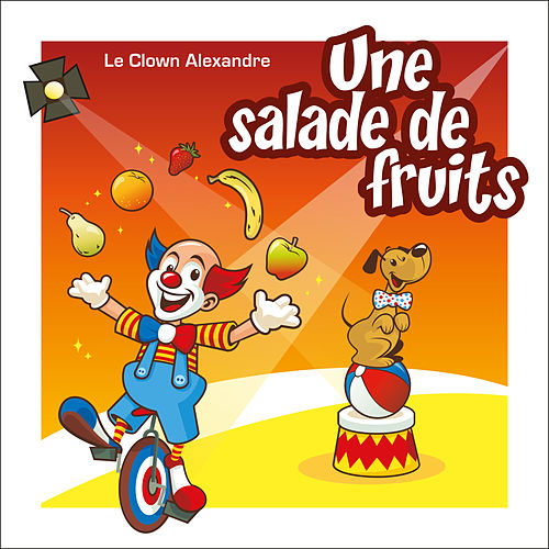 Une salade de fruits by Le Clown Alexandre