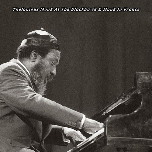 Thelonious Monk at the Blackhawk & Monk in France de Thelonious Monk