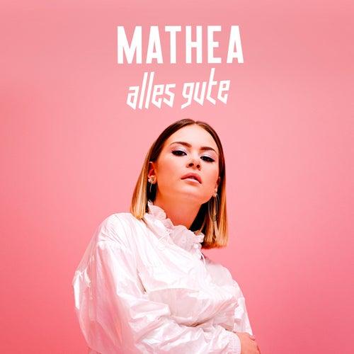 Alles Gute von Mathea