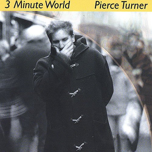 3 Minute World von Pierce Turner