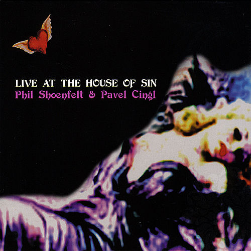 Live At the House of Sin by Phil Shoenfelt