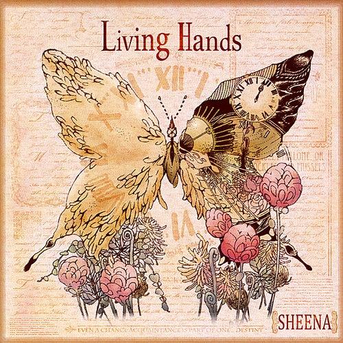 Living Hands by Sheena