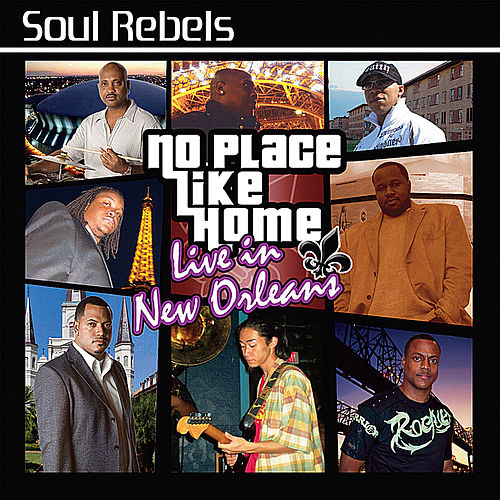 No Place Like Home: Live in New Orleans de Soul Rebels