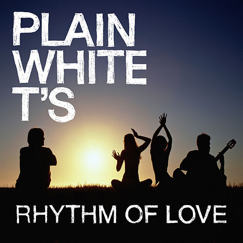 Rhythm Of Love de Plain White T's