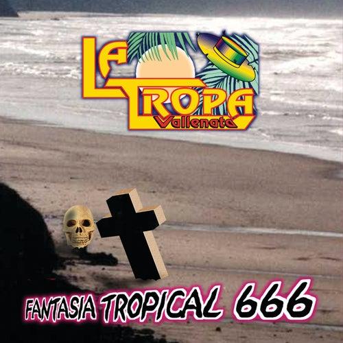 Fantasía Tropical 666 by La Tropa Vallenata