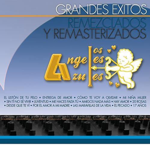 Grandes Éxitos Remezclados Y Remasterizados by Los Angeles Azules