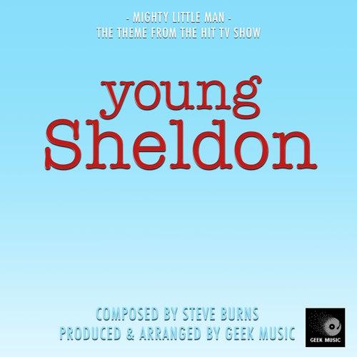 Young Sheldon: Mighty Little Man von Geek Music
