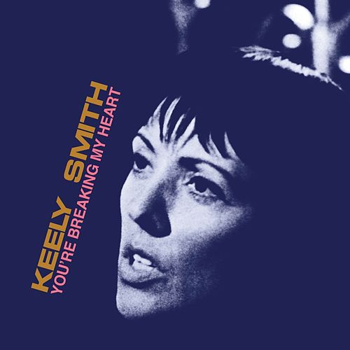 You're Breaking My Heart (Expanded Edition) de Keely Smith