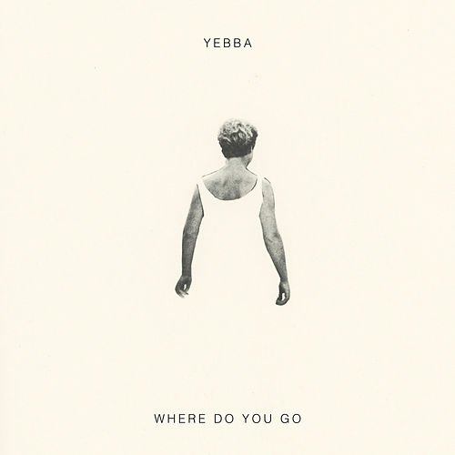 Where Do You Go by Yebba
