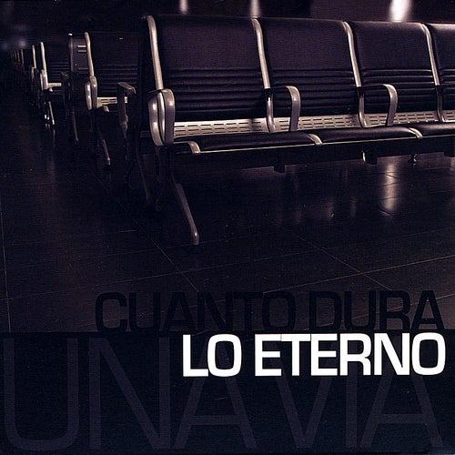 Cuanto Dura Lo Eterno by Una Via