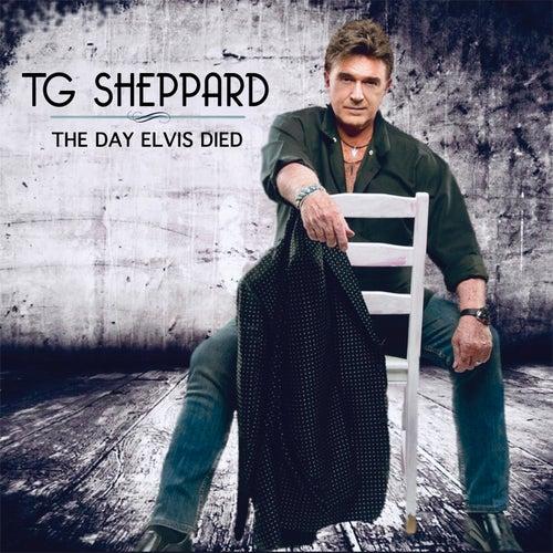 The Day Elvis Died de T.G. Sheppard