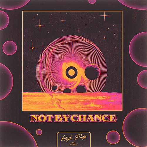 Not by Chance by High Pulp