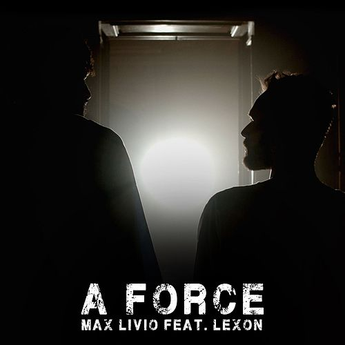 A force by Max Livio