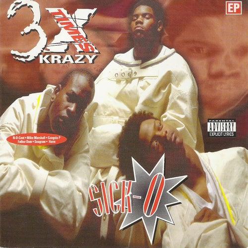 Sick-O von 3 X Krazy