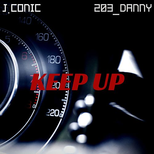 Keep Up by J.Conic