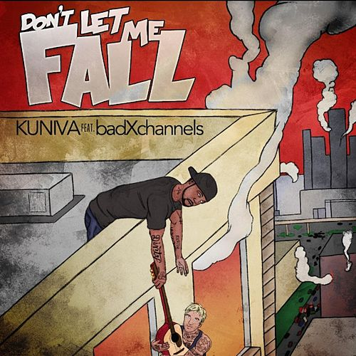 Don't Let Me Fall de Kuniva