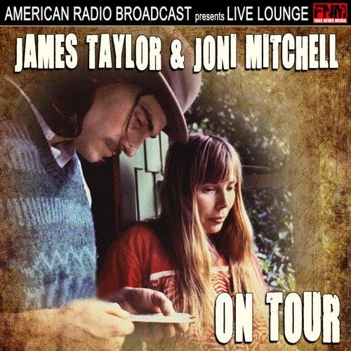 James Taylor & Joni Mitchell On Tour (Live) by Joni Mitchell