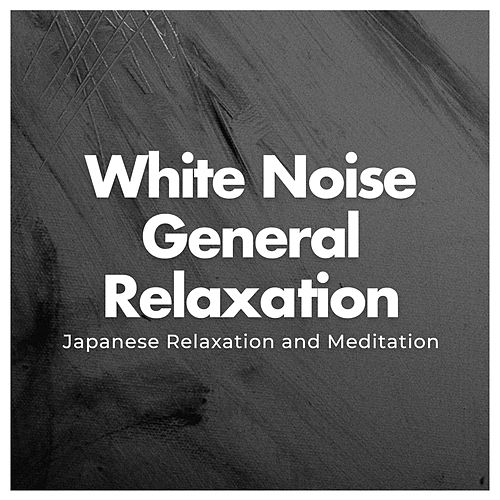 White Noise General Relaxation de Japanese Relaxation and Meditation (1)