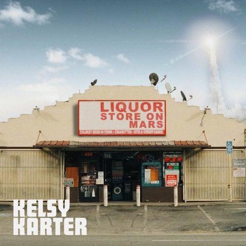 Liquor Store on Mars by Kelsy Karter