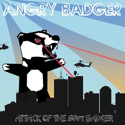 Attack of the 50ft Badger by Angry Badger