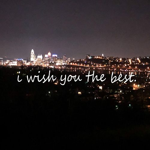 I Wish You The Best. by Nebula
