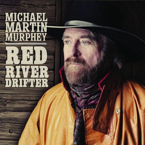 Red River Drifter by Michael Martin Murphey