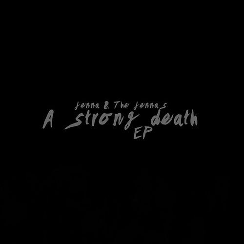 A Strong Death - EP by Jenna