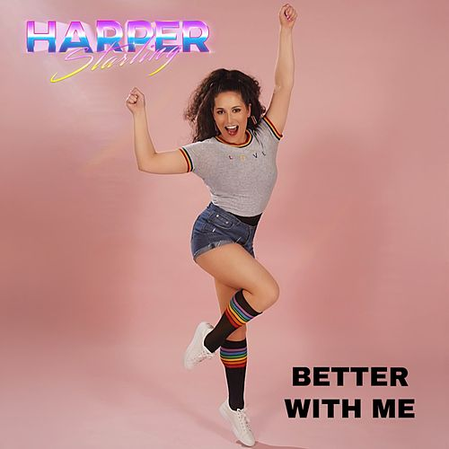 Better With Me by Harper Starling