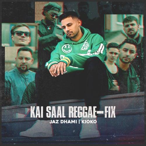 Kai Saal Reggae-Fix de Jaz Dhami