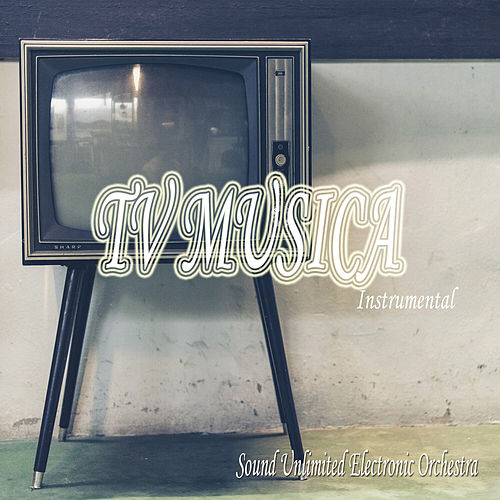 TV Musica (Instrumental) de Sound Unlimited electronic Orchestra