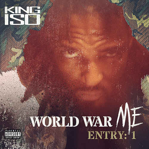 World War Me - Entry: 1 by King Iso