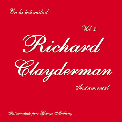 En la Intimidad de Richard Clayderman, Vol. 2 (Instrumental) by George Anthony