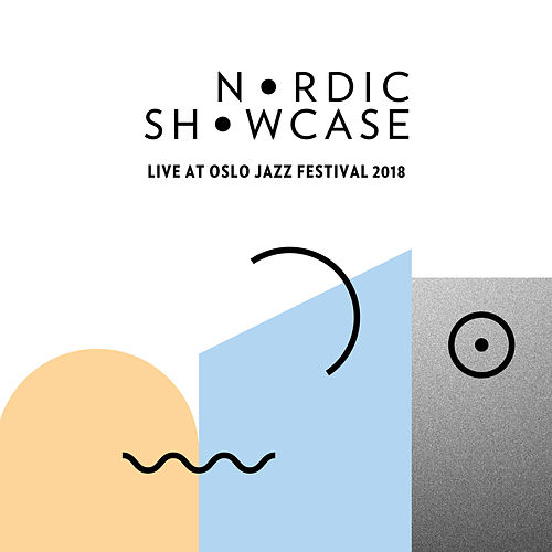 Nordic Showcase (Live at Oslo Jazz Festival, 2018) de Various Artists
