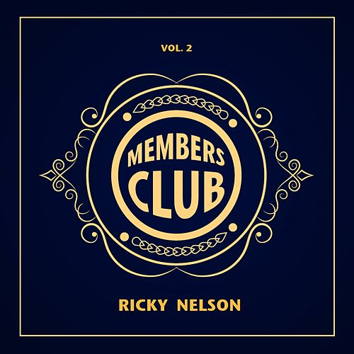 Members Club, Vol. 2 by Ricky Nelson